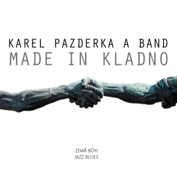 Karel Pazderka a band - Made in Kladno